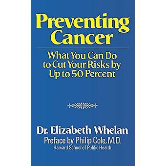 Preventing Cancer by Elizabeth M. Whelan - 9780393009903 Book