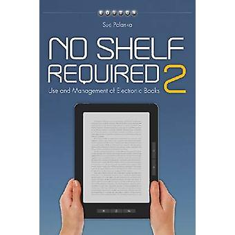 No Shelf Required 2 - Use and Management of Electronic Books by Sue Po