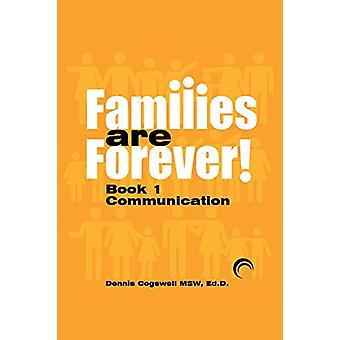 Families Are Forever - Communication by Msw Ed D Dennis R Cogswell - 9