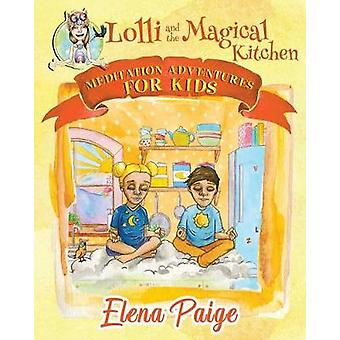Lolli and the Magical Kitchen by Elena Paige - 9781925557268 Book