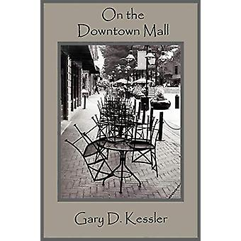 On the Downtown Mall by Rick Britton - 9781931956000 Book