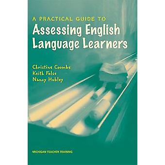 A Practical Guide to Assessing English Language Learners by Christine CoombeKeith FolseNancy Hubley