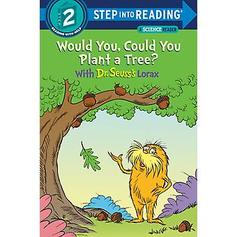 Would You Could You Plant a Tree With Dr. Seusss Lorax by Todd Tarpley