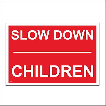 VE149 Slow Down Children Sign