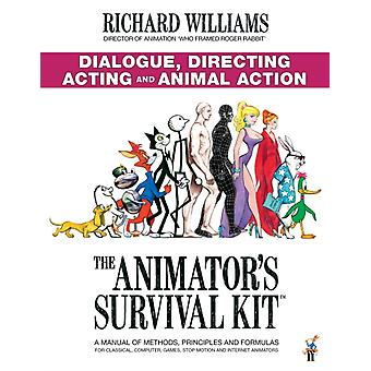 The Animators Survival Kit Dialogue Directing Acting and Animal Action by Richard E. Williams