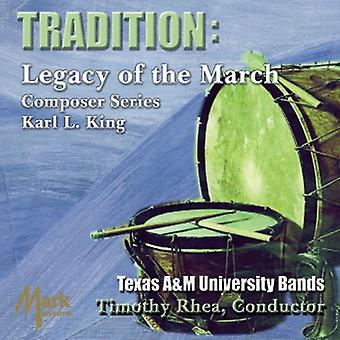 Texas a&M University Wind Symphony & Symphonic Ban - Tradition: Legacy of the March Composer Series - Karl L. King [CD] USA import
