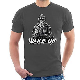Ik wil u van Wake Up zij leven mannen T-Shirt