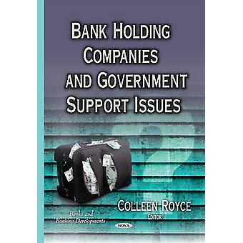 Bank Holding Companies amp Government Support Issues by Colleen Royce