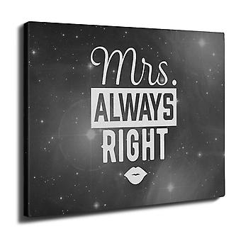 Mrs. Always Right Funny Wall Art Canvas 40cm x 30cm | Wellcoda