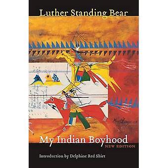 Meine indischen Boyhood (Neuauflage) von Luther Standing Bear - Delphine Re