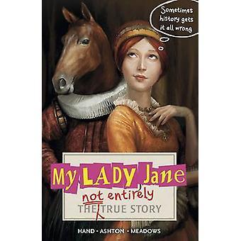 Meine Lady Jane - die nicht ganz wahre Geschichte von Cynthia Hand - Jodi Mead