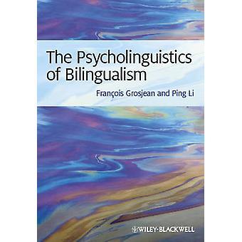 Psykolingvistiken av tvåspråkighet av Francois Grosjean - Ping Li