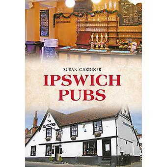 Ipswich Pubs von Susan Gardiner - 9781445644998 Buch