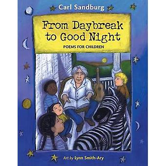 From Daybreak to Good Night by Carl Sandburg - Lynn Smith-Ary - 97815