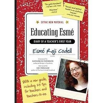 Educado Esme - diario de primer año de un profesor por Codell Esme Raji-