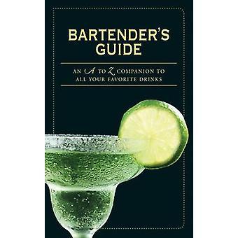 De barman gids - een A tot Z Companion to alle uw favoriete dranken door