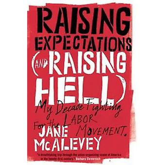 Erhöhung der Erwartungen (und Raising Hell) - mein Jahrzehnt kämpft für die L