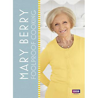 Mary Berry - Foolproof Cooking (BBC TV series tie-in) by Mary Berry -