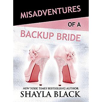 Misadventures of a Backup Bride by Shayla Black - 9781943893423 Book