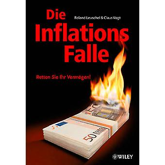 Inflationsfalle - Retten Sie Ihr Vermogen sterven! door Roland Leuschel - Cl