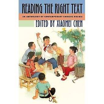 Lesen Sie den richtigen Text - eine Anthologie der zeitgenössischen chinesischen Drama von