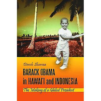 Barack Obama in Hawaii und Indonesien - das Making of einer globalen Preside