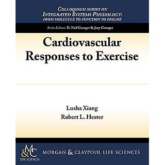 Cardiovascular Responses to Exercise by Lusha Xiang - Robert L. Heste