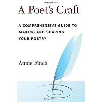 Poet's Craft: The Making and Shaping of Poems