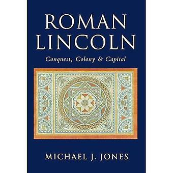 Roman Lincoln: Conquista, colônia e Capital: Fortaleza, colônia e Capital