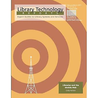 Libraries and Mobile Services (Library Technology Reports) (Library Technology Reports: Expert Guides to Library...