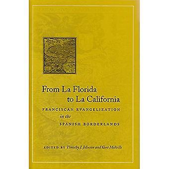 De La Floride à La Californie: l'évangélisation franciscaine dans la zone frontalière espagnole