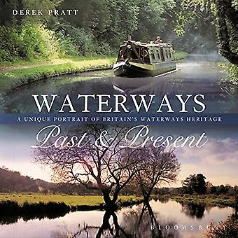 Waterways Past & Present: A Unique Portrait of Britain's Waterways Heritage