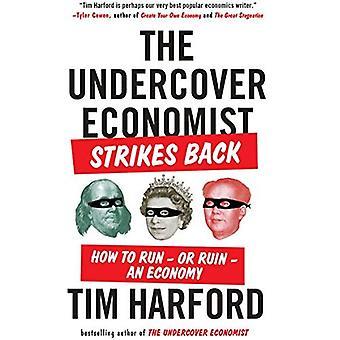 De Undercover Economist Strikes Back: Hoe uit te voeren-- of ruïneren--een economie