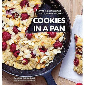 Cookies in a Pan: Over 30� indulgent giant cookie recipes