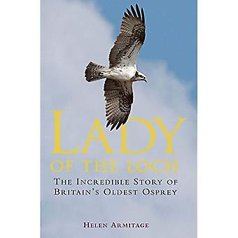 Lady van Loch: het ongelooflijke verhaal van Engelands oudste Osprey