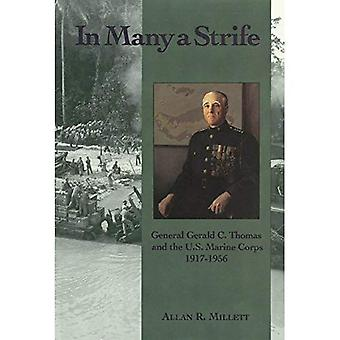 In Many a Strife: General Gerald C. Thomas and the U. S. Marine Corps, 1917-1956