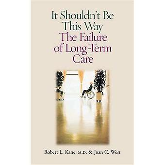 Det bör inte vara This Way - The misslyckande av långsiktig vård av Robert L.