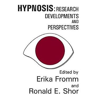 Hypnosis Research Developments and Perspectives by Fromm & Erika