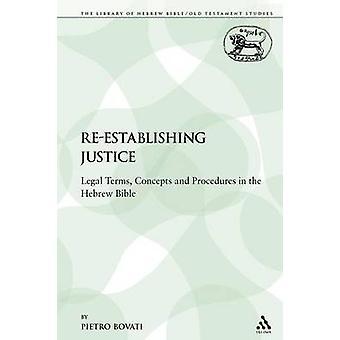 Gjenopprette rettferdighet juridiske vilkår konsepter og prosedyrer i den hebraiske Bibelen av Bovati & Pietro