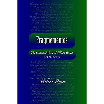 FragmementosThe Collected Verse of Milton Rosen 19332005 by Rosen & Milton