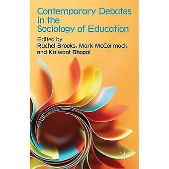 Samtida debatter i sociologin av utbildning av Brooks & Rachel & Professor