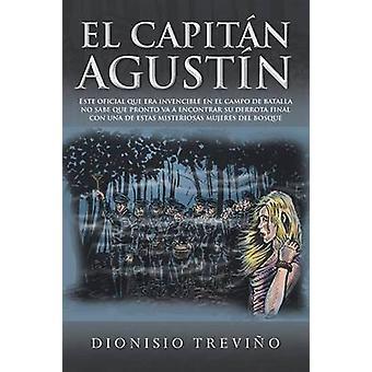 El Capitan Agustin door Trevino & Dionisio