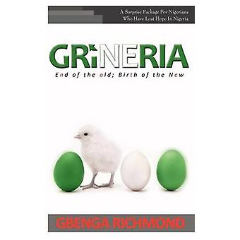 Grineria End of the Old Birth of the New by Richmond & Gbenga