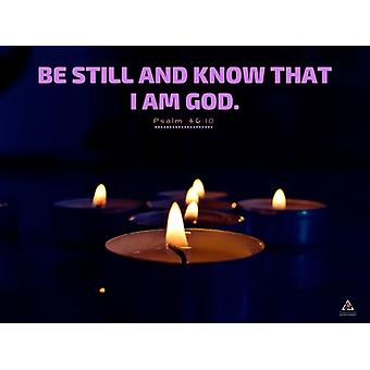 Be Still And Know That I Am God Poster Wall Print (24x18)