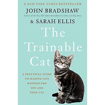 The Trainable Cat by John Bradshaw - 9780465050901 Book
