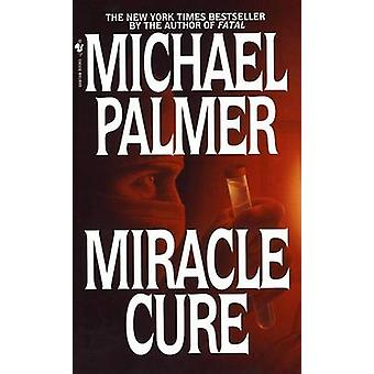 Miracle Cure by Michael Palmer - 9780553576627 Book