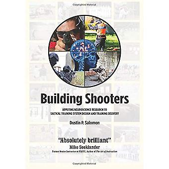 Building Shooters - Applying Neuroscience Research to Tactical Trainin