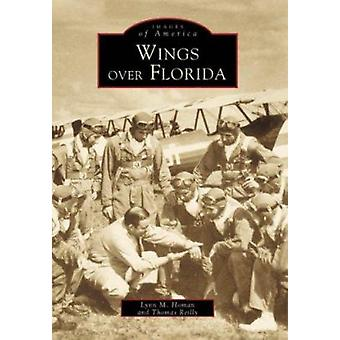 Wings Over Florida by Lynn M. Homan - 9780738501857 Book
