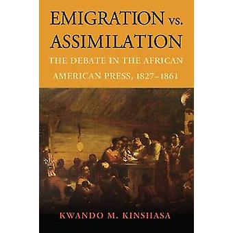 Emigration vs. Assimilation - The Debate in the African American Press