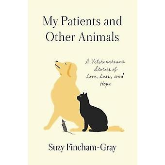 My Patients And Other Animals by Suzanne Fincham-Gray - 9780812998184